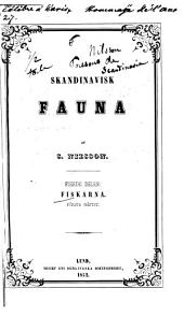 Skandinavisk fauna, af S. Nilsson. Fjerde delen: Fiskarna...