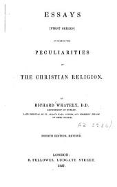 Essays First Series on Some of the Peculiarities of the Christian Religion