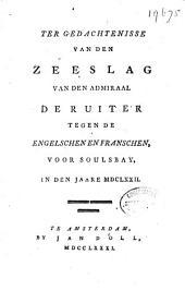 Ter gedachtenisse van den zeeslag van den admiraal De Ruiter tegen de Engelschen en Franschen, voor Soulsbay, in den jaare MDCLXXII.