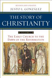 The Story Of Christianity  Volume 1