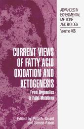 Current Views of Fatty Acid Oxidation and Ketogenesis: From Organelles to Point Mutations