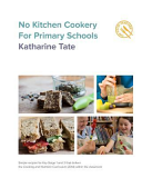 No Kitchen Cookery for Primary Schools