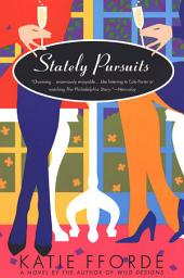 Stately Pursuits: A Novel