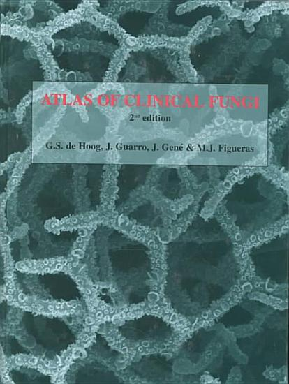 Atlas of Clinical Fungi  Second Edition PDF