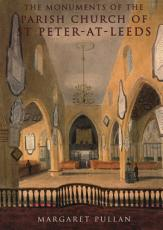 The Monuments of the Parish Church of St Peter at Leeds PDF