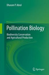 Pollination Biology: Biodiversity Conservation and Agricultural Production