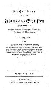 Nachrichten von dem Leben und den Schriften jeztlebender teutscher Aerzte  Wund  rzte  Thier  rzte  Apotheker und Naturforscher PDF