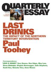 Quarterly Essay 30 Last Drinks: The Impact of the Nothern Territory Intervention