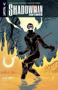 Shadowman Vol  5  End Times TPB PDF