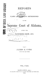 Report of Cases Argued and Determined in the Supreme Court of Alabama: Volume 121