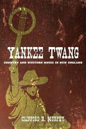 Yankee Twang: Country and Western Music in New England