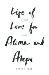 Life Of Love For Atema And Atepa Book PDF
