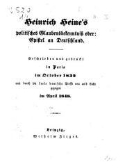 Heinrich Heine's politisches Glaubensbekenntniss oder: epistel an Deutschland geschrieben und gedruckt in Paris im Oktober 1832 und durch die freie deutsche Post neu ans Licht gezogen im Aprile 1848
