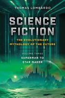 Science Fiction  the Evolutionary Mythology of the Future PDF