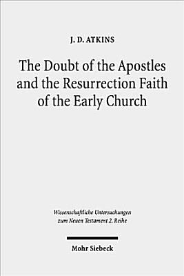 The Doubt of the Apostles and the Resurrection Faith of the Early Church PDF
