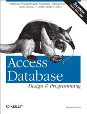 Access Database Design & Programming: Creating Programmable Database Applications with Access 97, 2000, 2002 & 2003, Edition 3