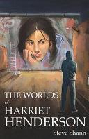 The Worlds of Harriet Henderson