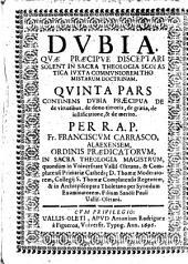 Dubia quae praecipue disceptari solent in Sacra Theologia scholastica juxta communiorem thomistarum doctrinam