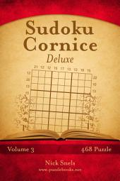 Sudoku Cornice Deluxe - Volume 3 - 468 Puzzle