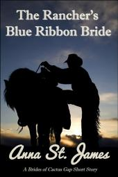 The Rancher's Blue Ribbon Bride: A Historical Western Short Story