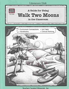 A Guide for Using Walk Two Moons in the Classroom Book