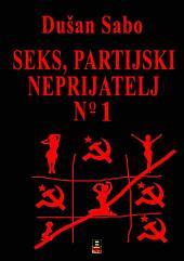 Seks, partijski neprijatelj broj jedan
