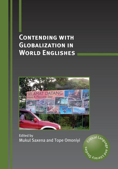 Contending with Globalization in World Englishes PDF