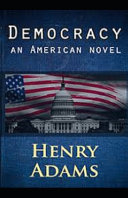 Democracy An American Novel Annotated