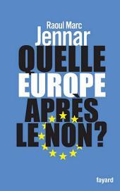 Quelle Europe après le non ?
