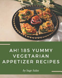 Ah! 185 Yummy Vegetarian Appetizer Recipes