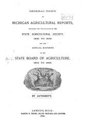 General Index of Michigan Agricultural Reports, Including the Transactions of the State Agricultural Society, 1849 to 1859: And the Annual Reports of the State Board of Agriculture, 1862-1888 ...