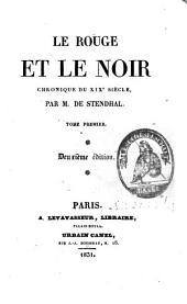 Le Rouge et le Noir: Chronique Du XIX Siècle, Volume 1
