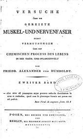 Versuche über die gereizte Muskel- und Nervenfaser: nebst Vermuthungen über den chemischen Process des Lebens in der Thier- und Pflanzenwelt, Band 2