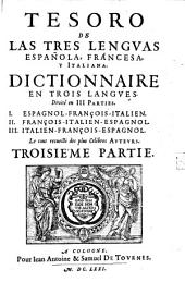 Tesoro de las tres lenguas española, francesa y italiana: Divisé en III Parties. .... Italien-François-Espagnol, Volume3
