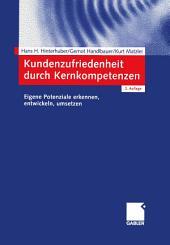 Kundenzufriedenheit durch Kernkompetenzen: Eigene Potenziale erkennen, entwickeln, umsetzen, Ausgabe 2