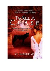 To Kill A Curse: Inside Evil Series, Book 5