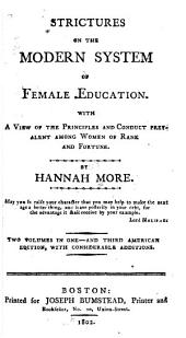Strictures on the Modern System of Female Education: With a View of the Principles and Conduct Prevalent Among Women of Rank and Fortune