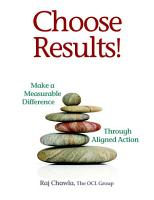 Choose Results  Make a Measurable Difference Through Aligned Action PDF
