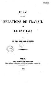Essai sur les relations du travail avec le capital
