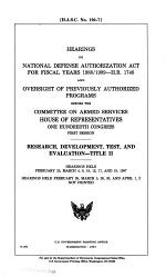 Hearings on National Defense Authorization Act for Fiscal Years 1988/1989--H.R. 1748 and Oversight of Previously Authorized Programs Before the Committee on Armed Services, House of Representatives, One Hundredth Congress, First Session