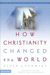 How Christianity Changed the World Book