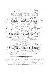 Handel's celebrated overtures complete from his oratorios and operas