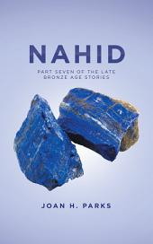 Nahid: Part Seven of the Late Bronze Age Stories