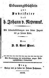 Erbauungsbüchlein zur Jubelfeier des h. Johann v. Nepomuk. Mit Lebensabbildungen von seiner Jugend bis zu seinem Tode