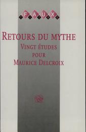 Retours du mythe: vingt études pour Maurice Delcroix