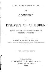 A Compend of Diseases of Children: Especially Adapted for the Use of Medical Students ...