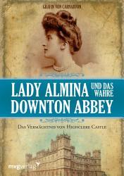 Lady Almina und das wahre Downton Abbey PDF