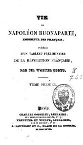 Vie de Napoléon Buonaparte: Volume1