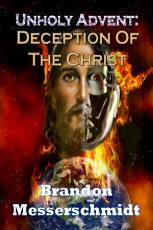 Unholy Advent: Deception Of The Christ