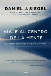 Viaje al centro de la mente: Lo que significa ser humano